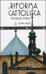 La riforma cattolica nell'Europa centrale, 16.-18. secolo