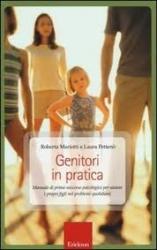 Genitori in pratica: manuale di primo soccorso psicologico per aiutare i propri figli nei problemi quotidiani
