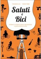 Saluti e bici. Sillabario illustrato di storia, politica e manutenzione della bicicletta