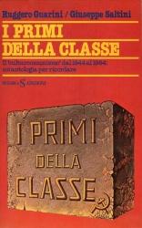 I Primi della classe : il culturcomunismo dal 1944 al 1964 : un'antologia per ricordare / [a cura di] Ruggero Guarini, Giuseppe Saltini.