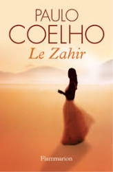 The Zahir : a novel of obsession / Paulo Coelho ; translated from the Portuguese by Margaret Jull Costa.