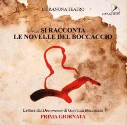 Si racconta le novelle del Boccaccio. Letture dal Decameron di Giovanni Boccaccio: Prima giornata/ a cura di Aldo Romiti