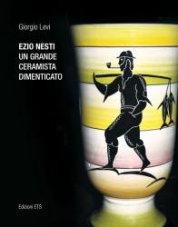 Ezio Nesti, un grande ceramista dimenticato