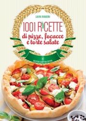 1001 ricette di pizze, focacce e torte salate