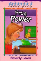 Frog power / Beverly Lewis.