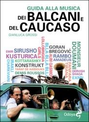 Guida alla musica dei Balcani e del Caucaso