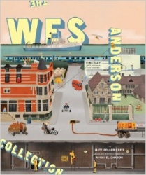 The Wes Anderson collection / by Matt Zoller Seitz ; with an introducton by Michael Chabon.