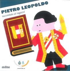 Pietro Leopoldo raccontato ai ragazzi