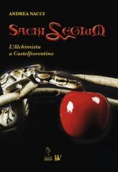 Sacrilegium. L'alchimista a Castelfiorentino \ Andrea Nacci