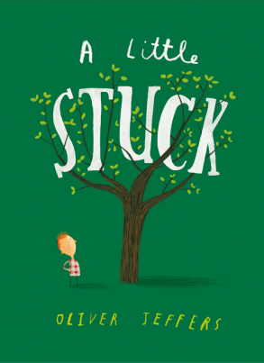 A little stuck / Oliver Jeffers.