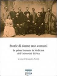 Storie di donne non comuni: le prime laureate in medicina dell'Universita di Pisa