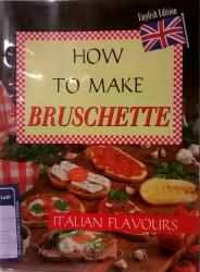 How to make bruschette