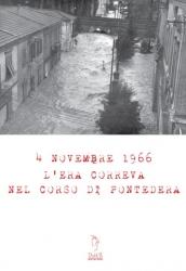 4 Novembre 1966. L'era correva nel corso di Pontedera. Realizzato in occasione del 50° anniversario dell'alluvione a Pontedera