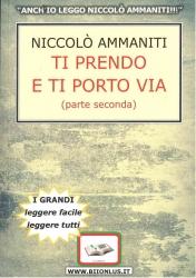 Ti prendo e ti porto via / Niccolò Ammaniti. Parte Seconda