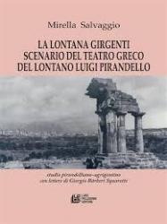 La lontana Girgenti scenario del teatro greco del lontano Luigi Pirandello