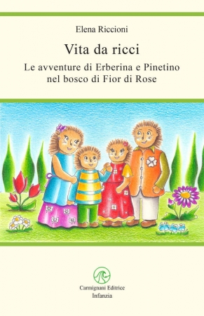 Vita da ricci. Le avventure di Erberina e Pinetino nel bosco di Fior di Rose