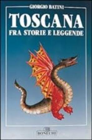 Toscana fra storie e leggende