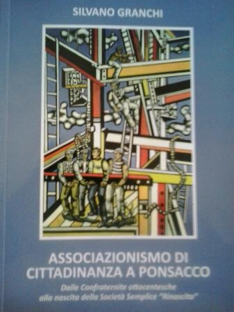 """Associazionismo di cittadinanza a Ponsacco. Dalle Confraternite ottocentesche alla nascita della Società Semplice """"Rinascita"""""""