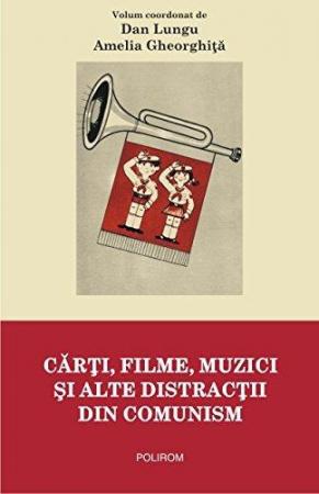 Cǎrţi, filme, muzici şi alte distracţii din comunism