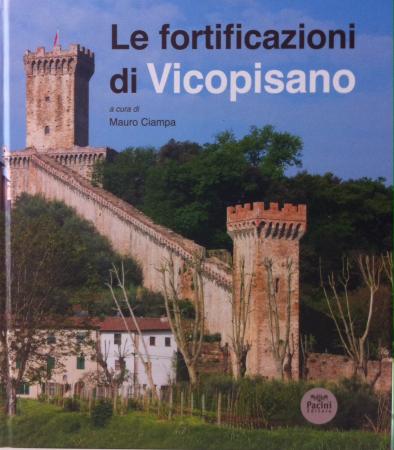 Le fortificazioni di Vicopisano. Storia, archeologia, restauri