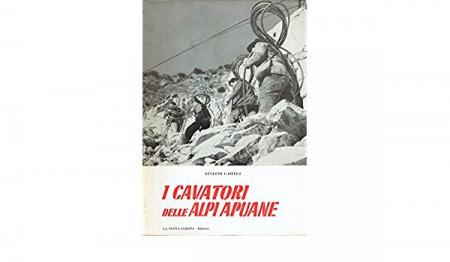 I  cavatori delle Alpi Apuane