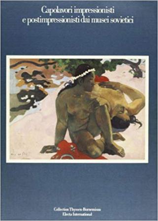 Capolavori impressionisti e postimpressionisti dai musei sovietici