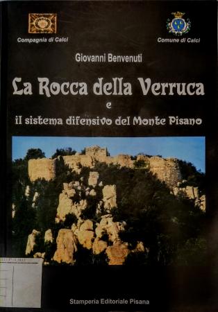 La Rocca della Verruca e il sistema difensivo del Monte Pisano
