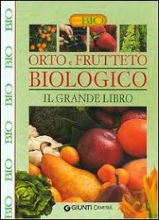 Il  grande libro dell'orto e del frutteto biologico