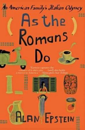 As the Romans Do. An American Family's Italian Odyssey
