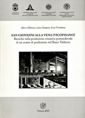 San Giovanni alla Vena (Vicopisano). Ricerche sulla produzione ceramica postmedievale di un centro manifatturiero del Basso Valdarno