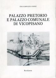 Palazzo Pretorio e Palazzo Comunale di Vicopisano