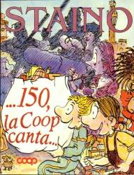 150, la Coop canta. 8 storie a fumetti ispirate ai 150 anni di Storia della Cooperazione di consumo