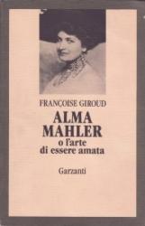 Alma Mahler, o, L'arte di essere amata