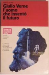 Giulio Verne l'uomo che inventò il futuro