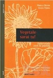 Vegetale sarai tu