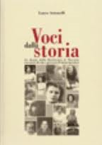 Voci della storia : le donne della Resistenza in Toscana tra storie di vita e percorsi di emancipazione