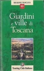 Giardini e ville di Toscana
