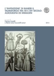 L' invenzione di Ranieri il taumaturgo tra XII e XIV secolo