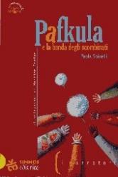 Pafkula e la banda degli scombinati